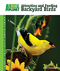 Attracting and Feeding Backyard Birds (Animal Planet Pet Care Library)