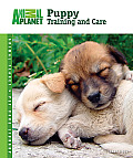 Puppy Training and Care (Animal Planet Pet Care Library)