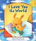 I Love You the World