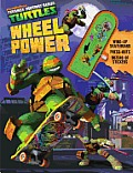 Teenage Mutant Ninja Turtles Wheel Power [With Sticker(s) and Wind-Up Skateboard and Punch-Out(s)] (Teenage Mutant Ninja Turtles)