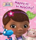 Happy to Be Healthy! [With Headband] (Doc McStuffins)