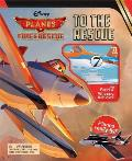 Disney Planes: Fire & Rescue: To the Rescue: Build 6 Planes That Really Fly! [With Model Pieces]