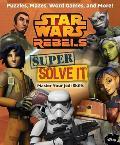 Supersearch #01: Star Wars Rebels: Super Solve It: Master Your Jedi Skills