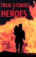 True Stories Of Heroes