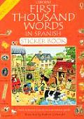 First Thousand Words In Spanish Sticker Book (Usborne First Thousand Words Sticker Books)