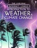 Introduction to Weather & Climate Change (Usborne Internet-Linked Introduction To...)