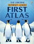 Usborne First Atlas Internet Linked