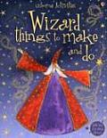 Wizard Things to Make & Do With Over 250 Shiny Stickers