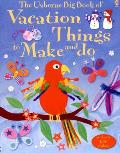 The Usborne Big Book of Vacation Things to Make and Do with Sticker