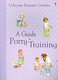 Guide to Potty Training Internet-Referenced (Parent's Guides)
