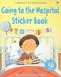 Going to the Hospital Sticker Book [With Over 50 Stickers] (Usborne First Experiences) Cover