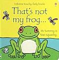 Thats Not My Frog