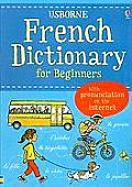 French Dictionary for Beginners: With Pronunciation on the Internet (Usborne Beginners Dictionaries)
