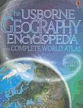 The Usborne Geography Encyclopedia with Complete World Atlas