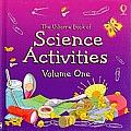 Usborne Book of Science Activities Volume One