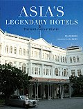 Asias Legendary Hotels The Romance of Travel