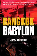 Bangkok Babylon The Real Life Exploits of Bangkoks Legendary Expatriates Are Often Stranger Than Fiction