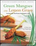 Green Mangoes & Lemon Grass Southeast Asias Best Recipes from Bangkok to Bali