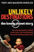 Unlikely Destinations The Lonely Planet Story