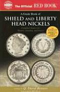 An Official Red Book: A Guide Book of Shield and Liberty Head Nickels: Complete Source for History, Grading, and Prices