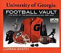 University of Georgia Football Vault The Story of the Georgia Bulldogs 1892 2007