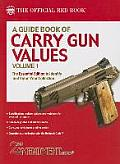 A Guide Book of Carry Gun Values, Volume 1