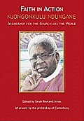 Faith in Action: Njongonkulu Ndungane Archbishop for the Church and the World