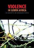 Violence in South Africa: A Variety of Perspectives