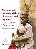 The Land and Property Rights of Women and Orphans in the Context of HIV and AIDS: Case Studies from Zimbabwe