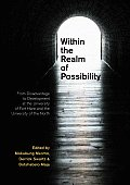 Within the Realm of Possibilty: From Disadvantage to Development at the University of Fort Hare and the University of the North
