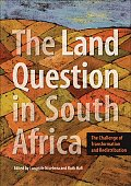 The Land Question in South Africa: The Challenge of Transformation and Redistribution