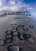Contested Ecologies: Dialogues in the South on Nature and Knowledge