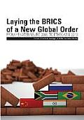Laying the Brics of a New Global Order. from Yekaterinburg 2009 to Ethekwini 2013