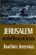 Jerusalem In The Time Of Jesus An Investigation into Economic & Social Conditions during the New Testament Period