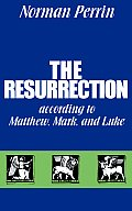 Resurrection According to Matthew Mark & Luke