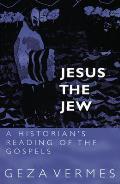 Jesus The Jew A Historians Reading Of