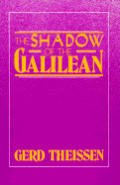 Shadow Of The Galilean The Quest Of The