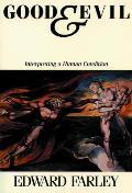 Good & Evil Interpreting A Human Conditi