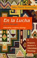 En La Lucha =: In the Struggle: A Hispanic Women's Liberation Theology (Biblical Reflections on Ministry)