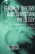 Feminist Theory and Christian Theology: Cartographies of Grace (Guides to Theological Inquiry)