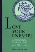 Love Your Enemies Discipleship Pacifism