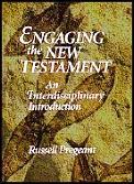 Engaging The New Testament An Interdisci