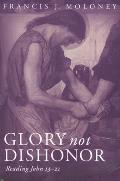 Glory Not Dishonor