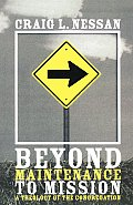 Beyond Maintenance To Mission A Theology