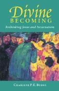 Divine Becoming: Rethinking Jesus and Incarnation