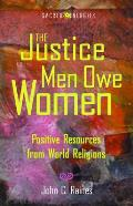 The Justice Men Owe Women: Positive Resources from World Religions (Sacred Energies)