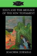 Jesus & the Message of the New Testament