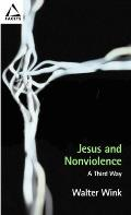 Jesus & Nonviolence A Third Way