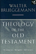 Theology of the Old Testament : Testimony, Dispute, Advocacy, W/CD (97 Edition)