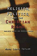 Religion, Politics, and the Christian Right: Post-9/11 Powers and American Empire